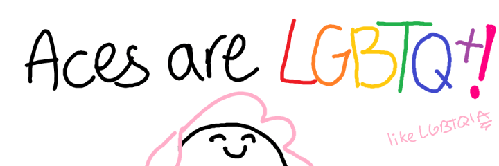 "The text ""Aces are LGBTQ+"" above a simple drawing of a girl with pink hair smiling."