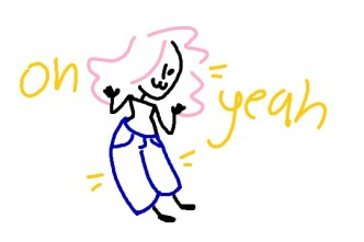 "A smiling pink haired girl wearing blue jeans, surrounded by the text ""Oh yeah!"""