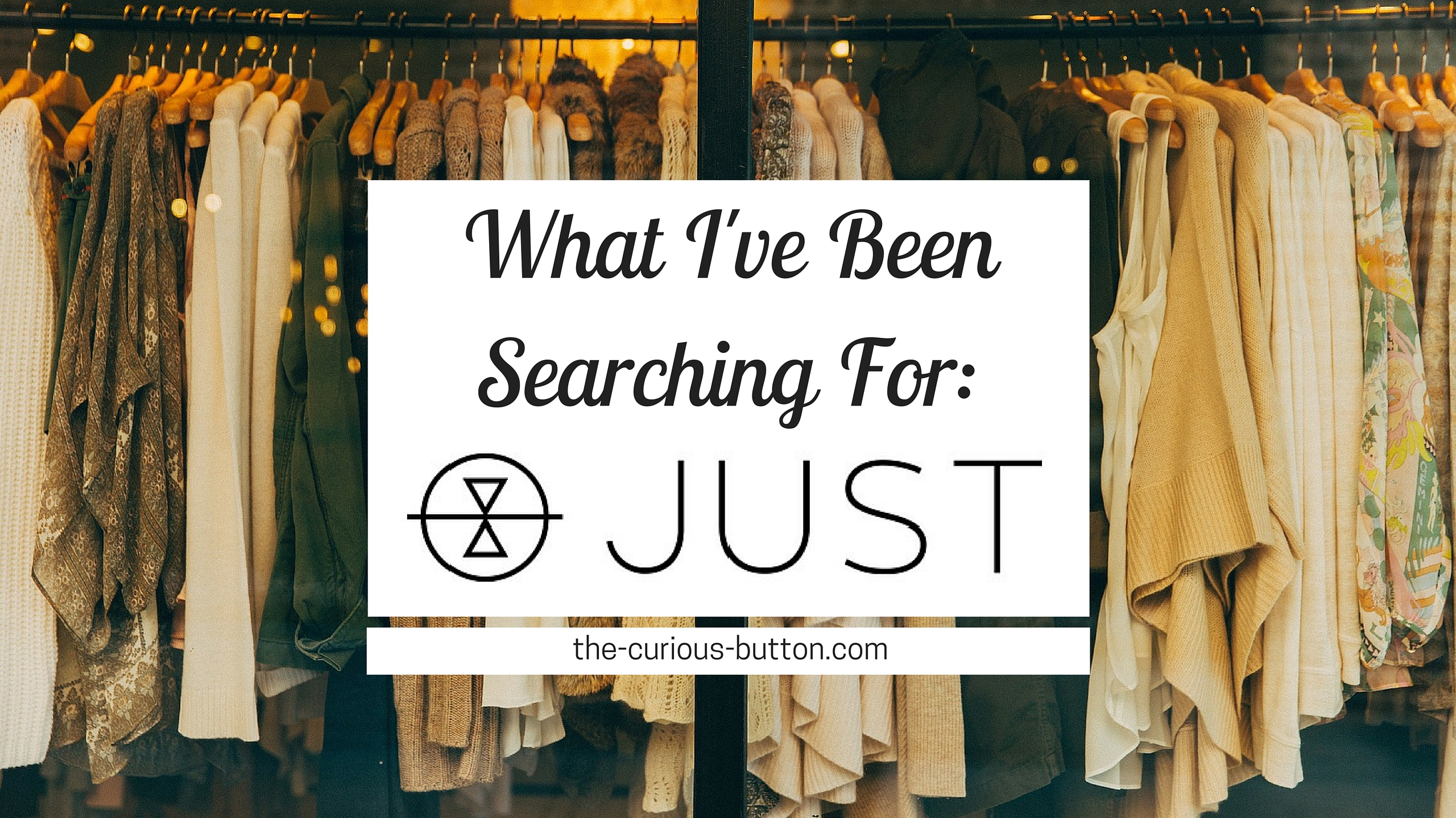Project Just | The Curious Button, an ethically conscious lifestyle blog.