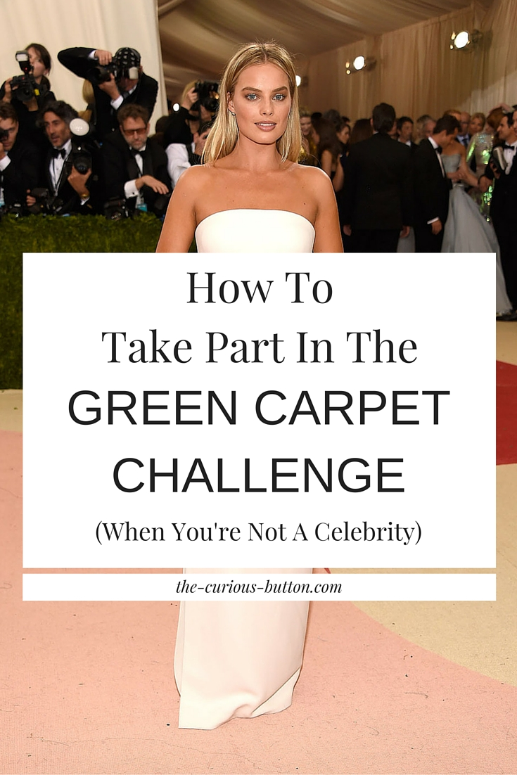 How to Take Part in the Green Carpet Challenge (When You're Not A Celebrity) | The Curious Button