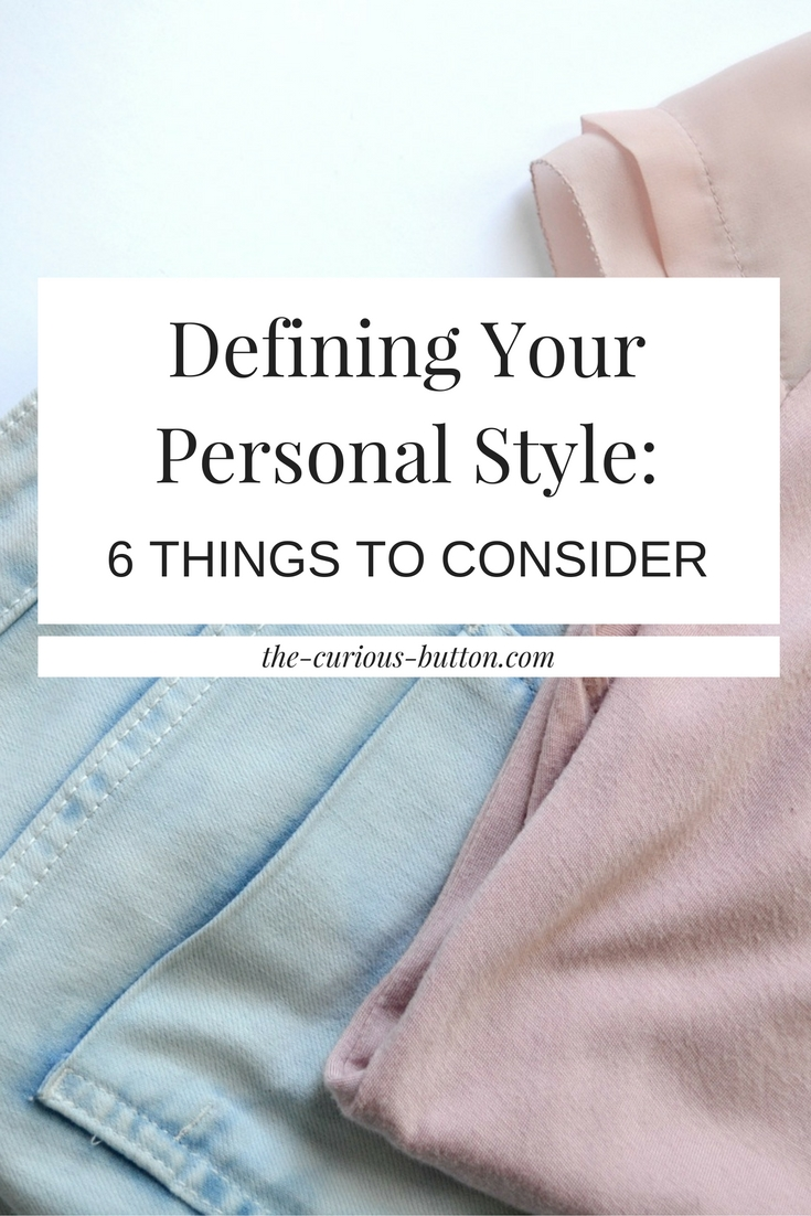 Defining Your Personal Style: 6 Things To Consider | The Curious Button | An ethically conscious lifestyle blog focusing on ethical, sustainable and slow fashion.