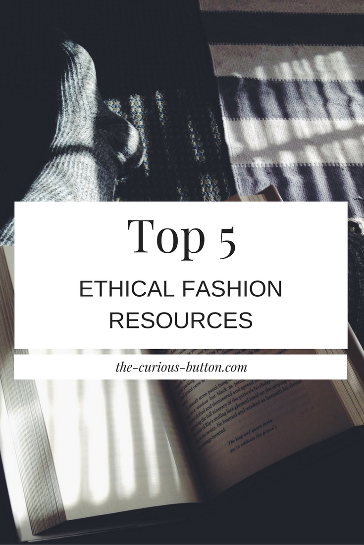 Top 5 Ethical Fashion Resources | The Curious Button, an ethically conscious fashion + lifestyle blog.