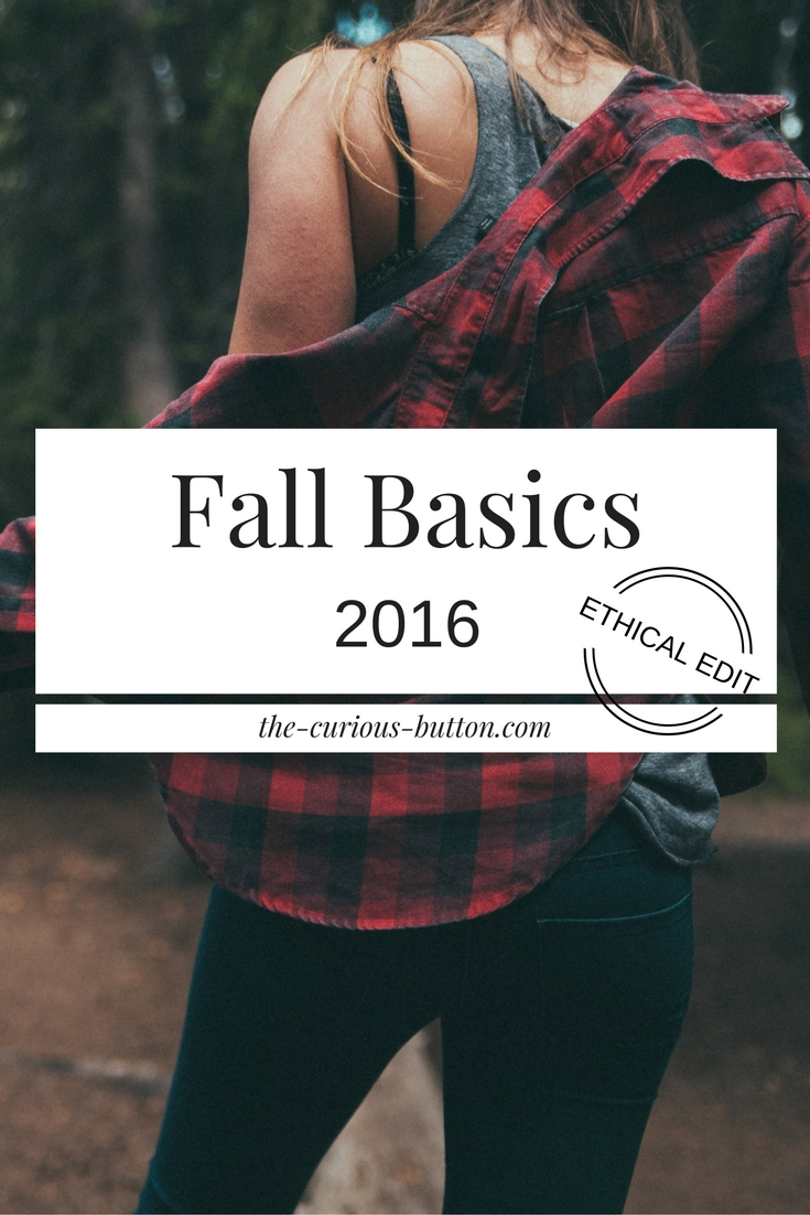 2016 Fall Basics [Ethical Edit] | The Curious Button, an ethically conscious life + style blog