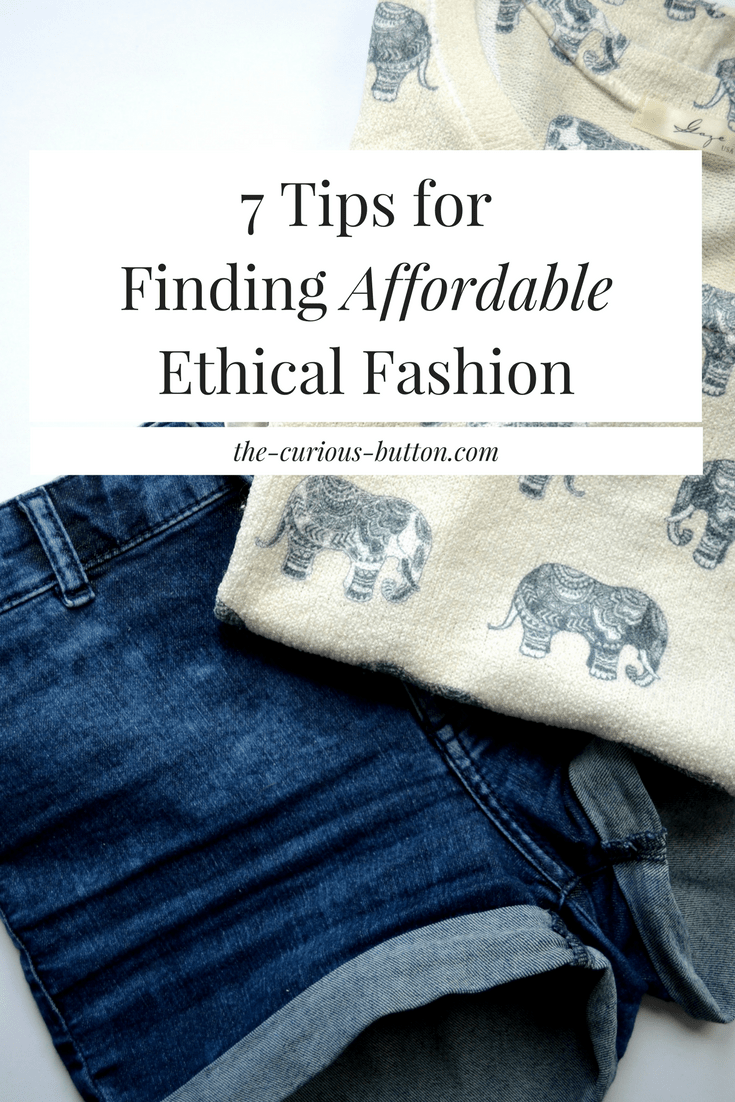 7 Tips for Finding Affordable Ethical Fashion   The Curious Button