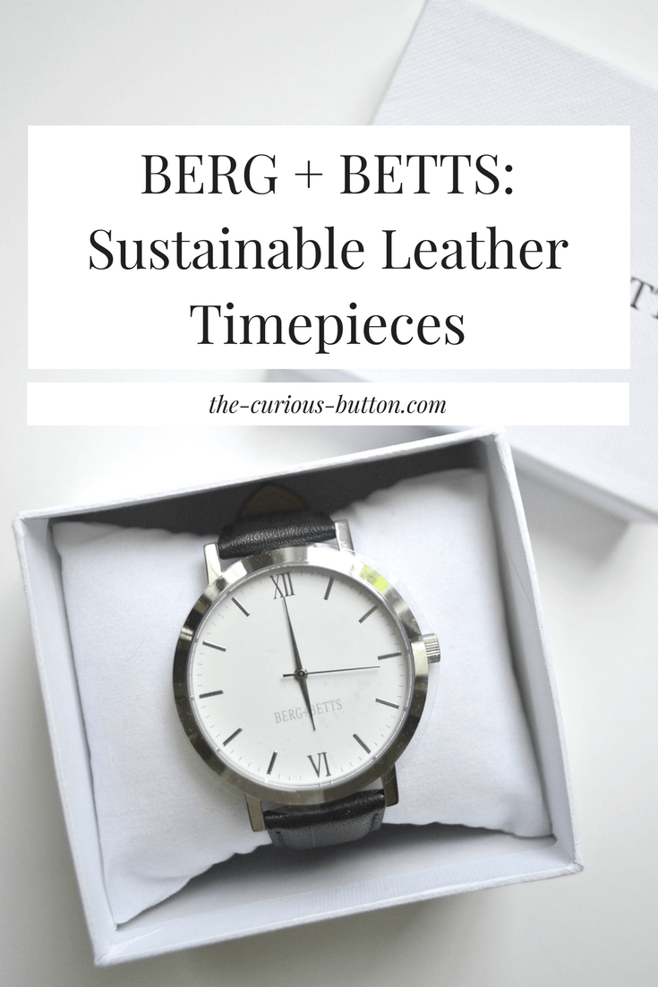BERG + BETTS- Sustainable Leather Timepieces | The Curious Button