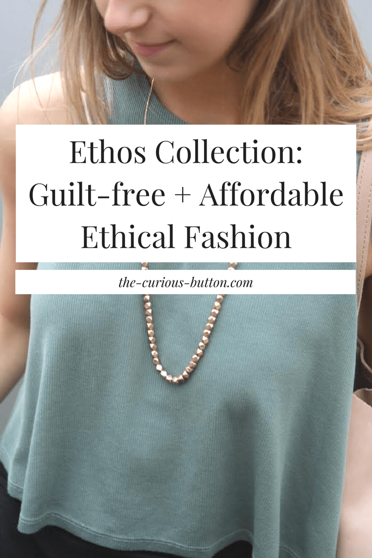 Ethos Collection- Guilt-free and Affordable Ethical Fashion | The Curious Button