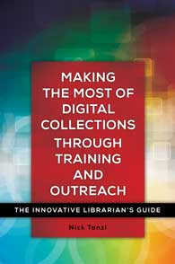 "cover jacket of ""making the most of digital collections through training and outreach"""