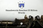 Smashwords Authors Hit New Milestone: 10 Billion Words Published eBookstore Milestone Publishing