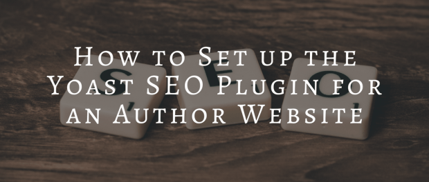 How to Save $169 While Setting up the Yoast SEO Plugin for an Author Website Tips and Tricks