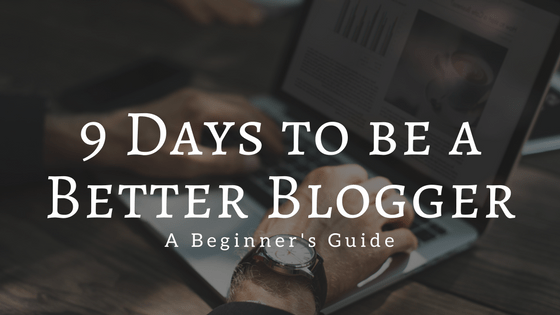 Course: 9 Days to become a better blogger