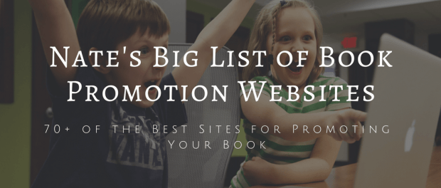 Nate's Big List of Free & Paid Book Promotion Websites Marketing Self-Pub