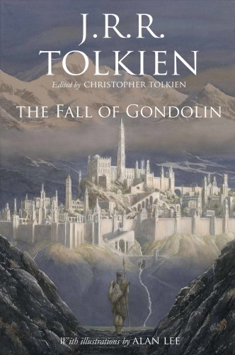 """""""New"""" J R R Tolkien Novel, """"The Fall of Gondolin"""", Is Coming Later This Year Book Culture Publishing"""