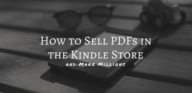 How to Upload a PDF to the Kindle Store, and Sell It Self-Pub