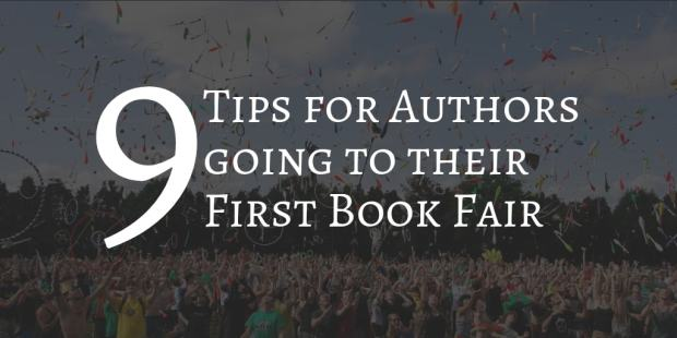 Nine Tips for Authors Going to Their First Book Fair (updated) Conferences & Trade shows Self-Pub