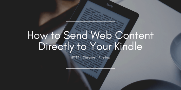 How to Send Web Content Directly to Your Kindle Kindle (platform) Tips and Tricks