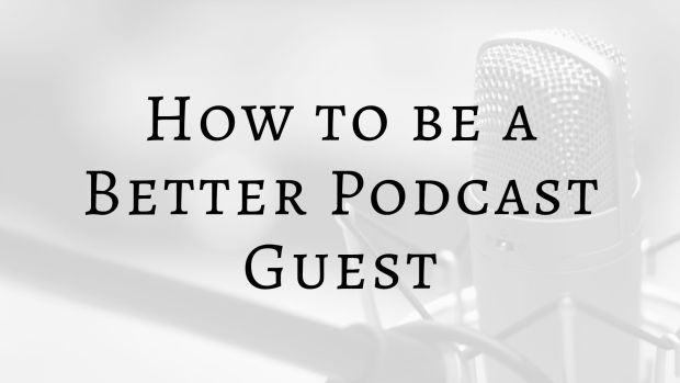 How to be a Better Podcast Guest (Updated) interview Podcast