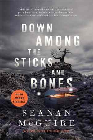 """Tor.com's Free eBook for November 2019 is Seanan McGuire's  """"Down Among the Sticks and Bones"""" Freebies"""