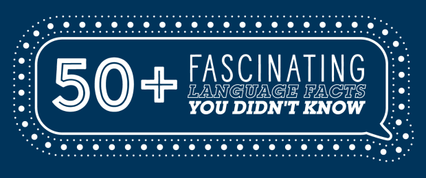 Infographic: 50+ Fascinating Language Facts You Didn't Know Infographic