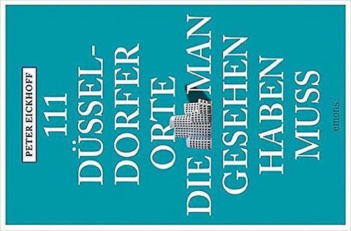 111 Düsseldorfer Orte die man gesehen haben muss