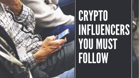Crypto Influencers You Must Follow