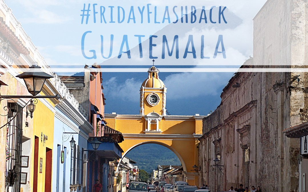 FlashbackFridays Guatemala