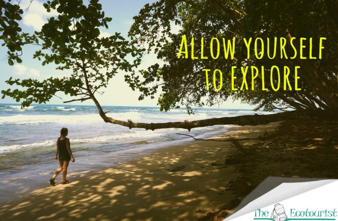 Allow yourself to explore