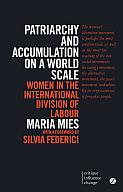 Patriarchy and Accumulation on a World Scale- Women in the International Division of Labour