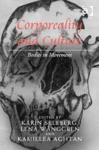 Review of Corporeality and Culture: Bodies in Movement, edited by Karin Sellberg, Lena Wånggren and Kamillea Aghtan
