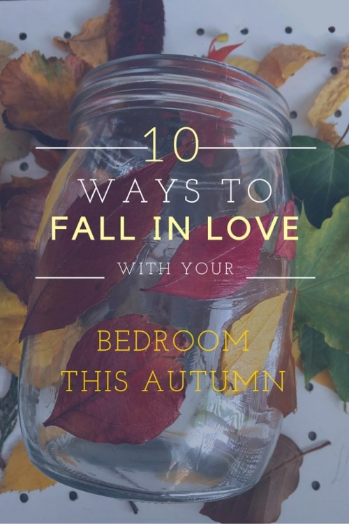 10 ways to Fall In Love With Your Bedroom This Autumn