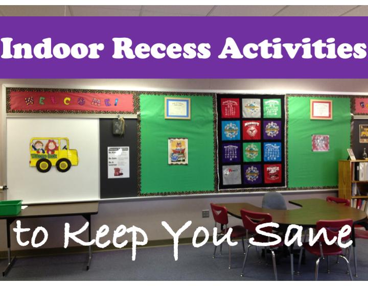 Indoor Recess Activities to Keep You Sane