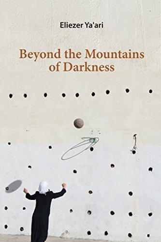 Beyond the mountains of darkness by eliezer yaari