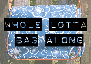 Sewing With Laminates – Whole Lotta Bag Along Extra