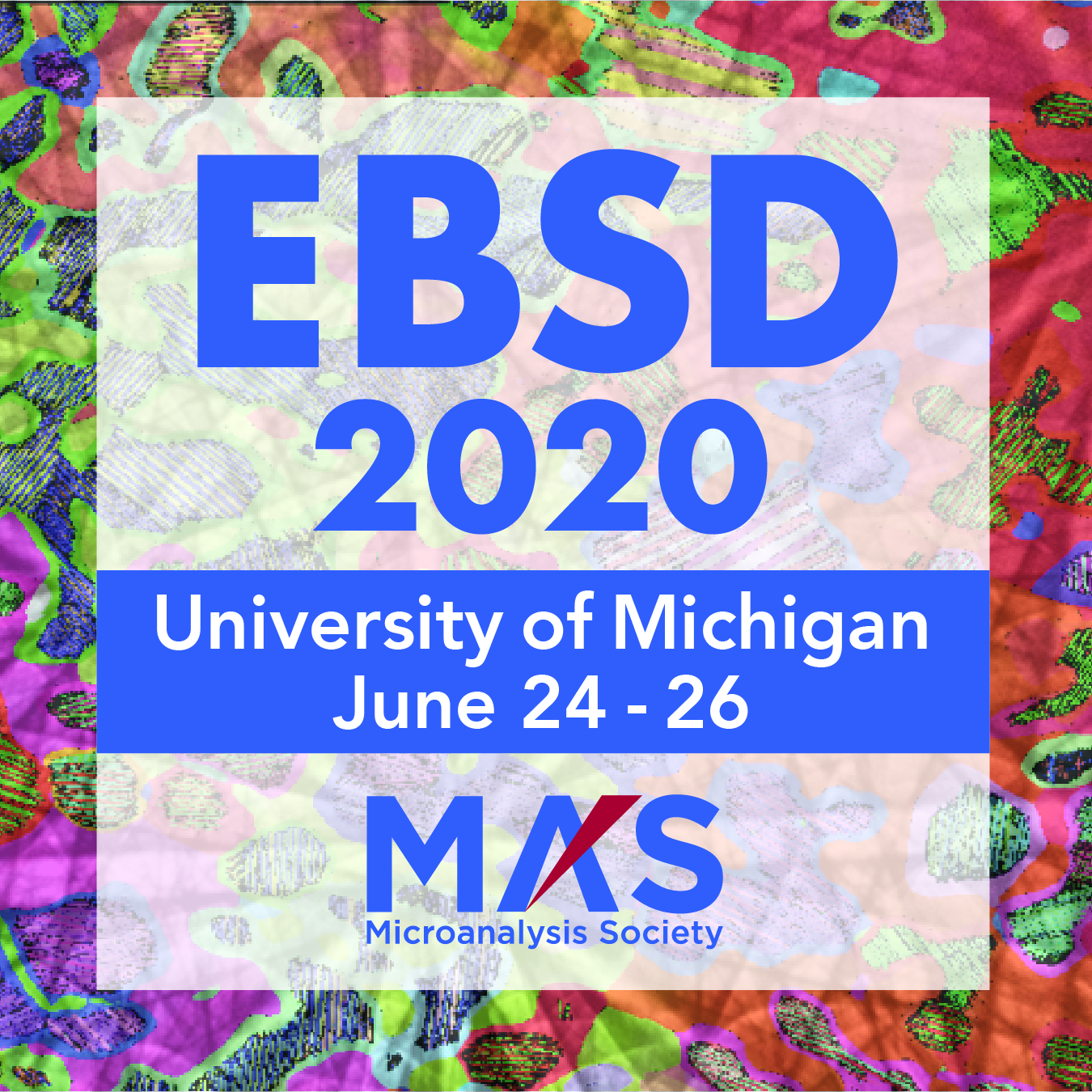 Announcing: EBSD 2020 Topical Conference – Microanalysis Society