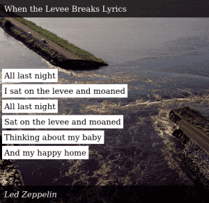 When the Levee Breaks Lirycs