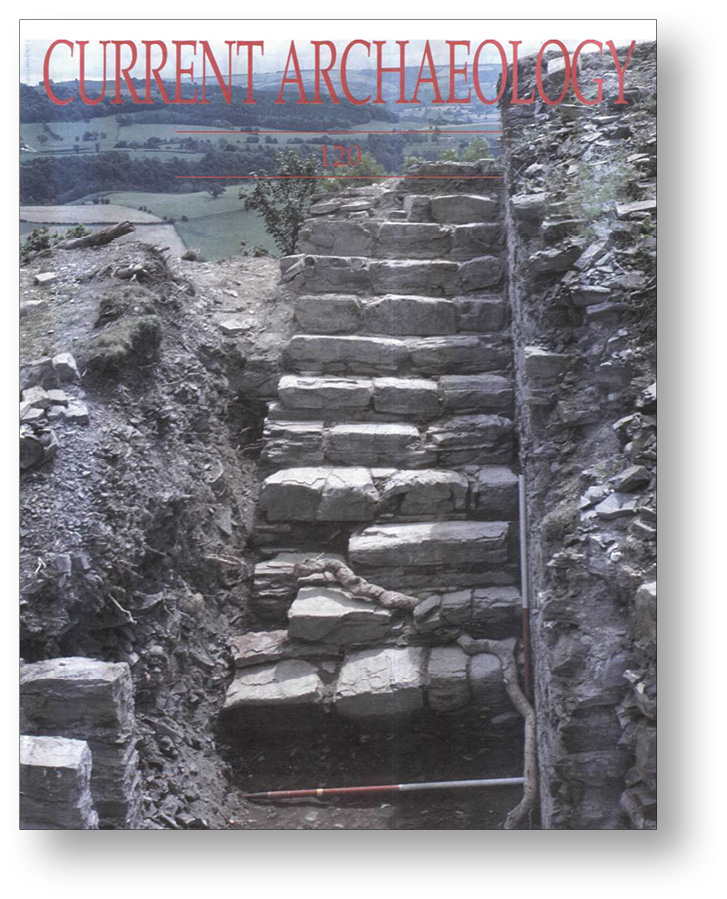 LEFT Dolforwyn Castle the last castle of the last Welsh prince of North Wales, Llywelyn ap Gruffydd featured on the cover of CA 120.