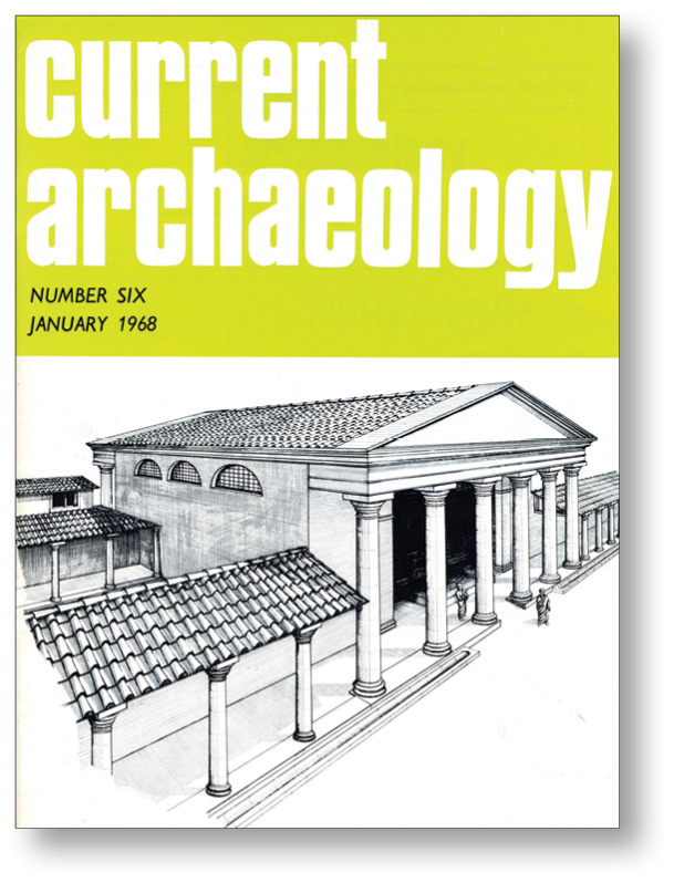 ABOVE & LEFT The cover of CA 6 featured a reconstruction drawing of Fishbourne Roman Palace, which was first discovered during the laying of a waterpipe in 1960, while CA 340 celebrated 50 years of the site's museum.
