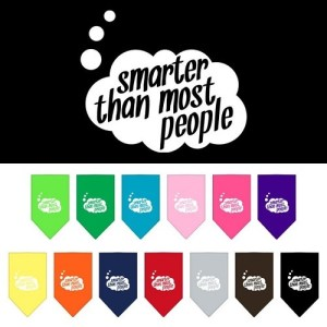 Smarter Than Most People Screen Print Pet Bandana | The Pet Boutique