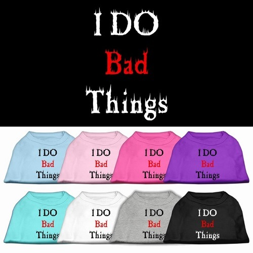 I Do Bad Things Screen Print Dog Shirt | The Pet Boutique