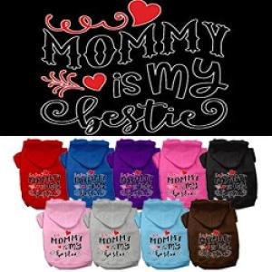 Mommy Is My Bestie Screen Print Dog Hoodie   The Pet Boutique
