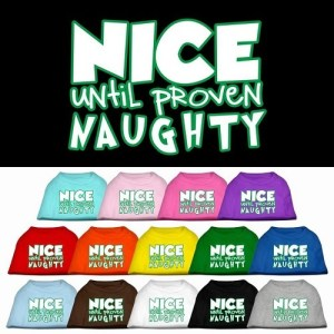 Nice Until Proven Naughty Screen Print Pet Shirt | The Pet Boutique