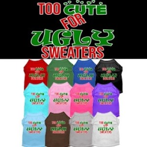 Too Cute for Ugly Sweaters Screen Print Dog Shirt   The Pet Boutique