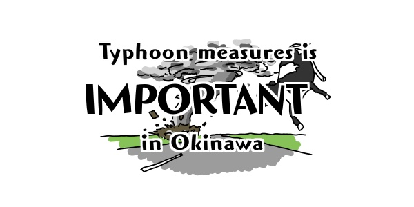 Typhoon measures is important in Okinawa