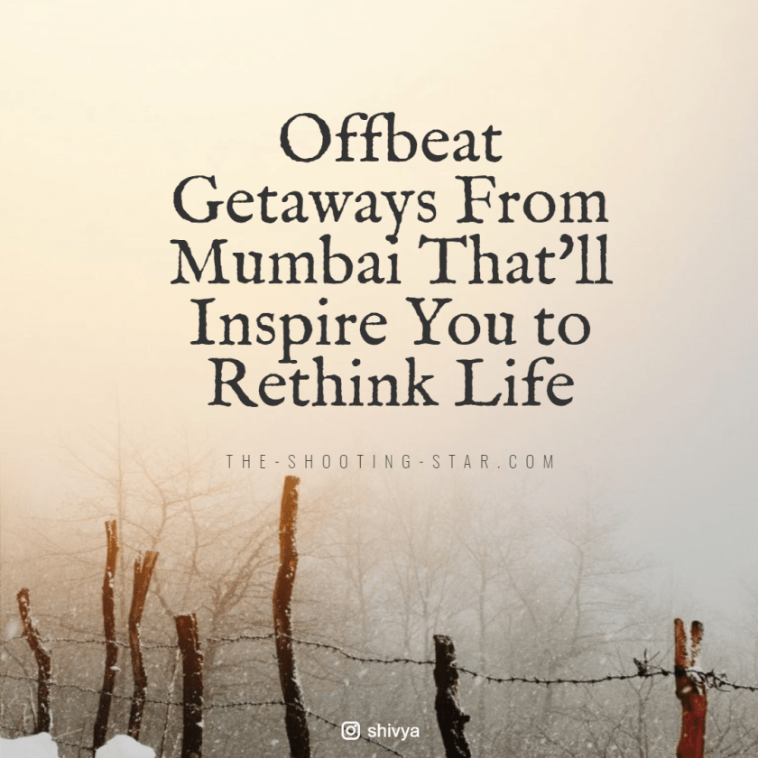 offbeat getaways from mumbai, weekend getaways from mumbai