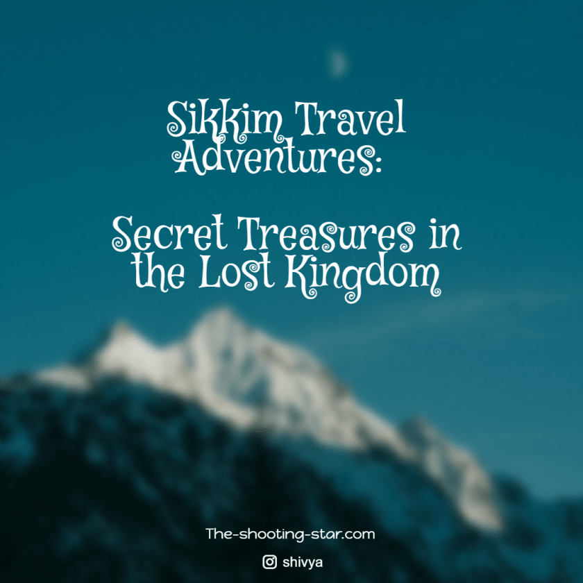 sikkim travel, sikkim trip, sikkim travel blog, west sikkim, sikkim kingdom