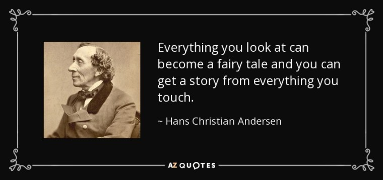 quote-everything-you-look-at-can-become-a-fairy-tale-and-you-can-get-a-story-from-everything-hans-christian-andersen-45-32-86