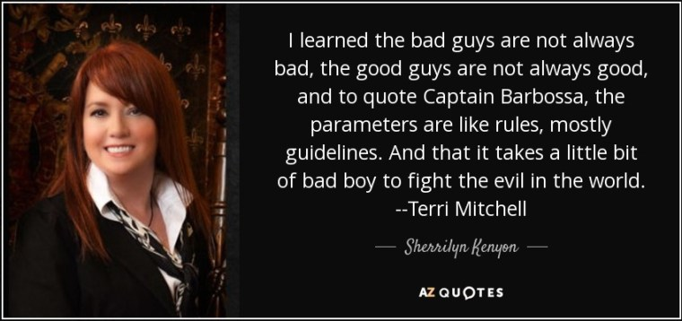 quote-i-learned-the-bad-guys-are-not-always-bad-the-good-guys-are-not-always-good-and-to-quote-sherrilyn-kenyon-36-23-52