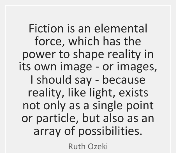 ruth-ozeki-fiction-is-an-elemental-force-which-has-quote-on-storemypic-0ff89.png