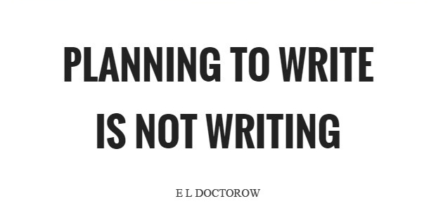 planning-to-write-is-not-writing-quote-1.jpg