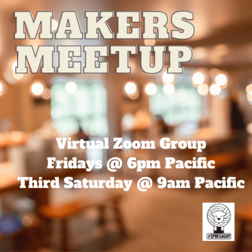 #spin15aday Makers Meetup on Zoom
