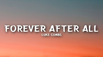 Forever After All - Luke combs Mp3 Download